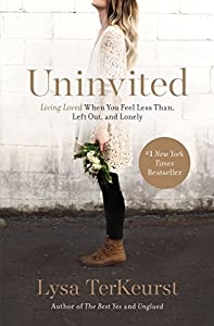 Uninvited: Living Loved When You Feel Less Than, Left Out, and Lonely by Thomas Nelson
