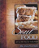 Soul FOOD, give us this day our daily bread (a devotional)