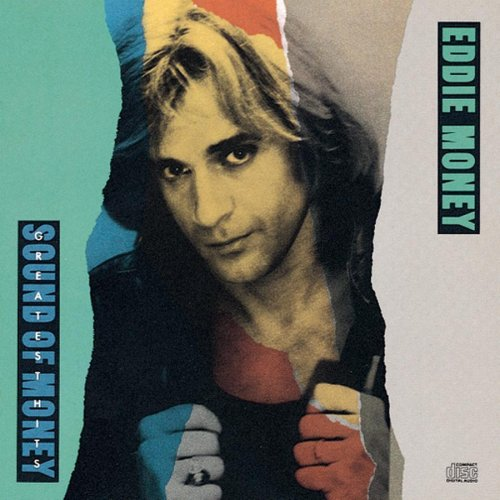 Eddie Money - Greatest Hits: The Sound of Money (Eddie Money The Best Of Eddie Money)
