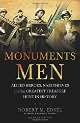 Monuments Men: Allied Heroes, Nazi Thieves and the Greatest Treasure Hunt in History by Edsel, Robert M. (2010)