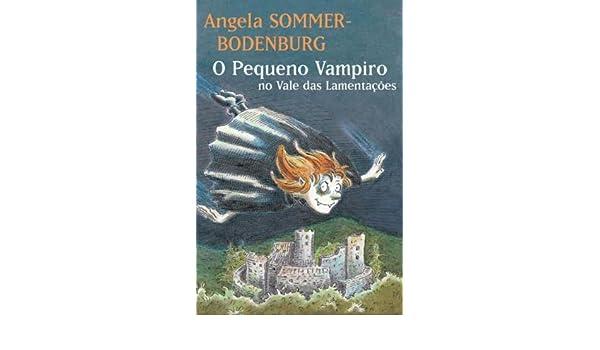 O Pequeno Vampiro. No Vale das Lamentações (Em Portuguese do Brasil): Angela Sommer-Bodenburg: 9788578277529: Amazon.com: Books