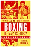 Boxing in America, David L. Hudson, 0313379726