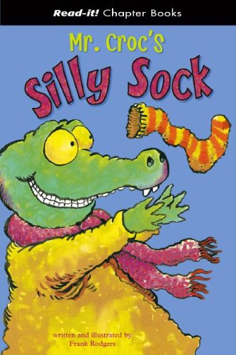 Mr. Croc's Silly Sock (Read-It! Chapter Books)