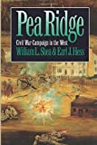 Pea Ridge: Civil War Campaign in the West (Civil War America)