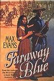 Faraway Blue, Max Evans, 0312867492