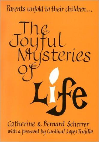 The Joyful Mysteries of Life