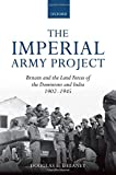 img - for The Imperial Army Project: Britain and the Land Forces of the Dominions and India, 1902-1945 book / textbook / text book