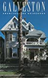 Galveston Architecture Guidebook, Beasley, Ellen and Fox, Stephen, 089263345X