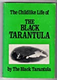 The Childlike Life of the Black Tarantula by the Black Tarantula, Kathy Acker, 0931106206