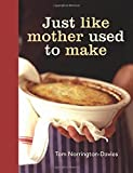 Just Like Mother Used to Make by Norrington-Davies, Tom (April 6, 2015) Hardcover