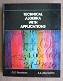 Technical Algebra with Applications, C. E. Goodson and Susan L. Miertshcin, 0471082414