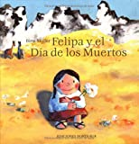 img - for Felipa y el Dia De Los Muertos (HC) (Spanish Edition) book / textbook / text book