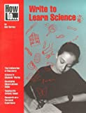 How to Write to Learn Science, Tierney, Bob, 0873551389