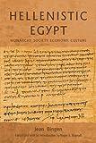 Hellenistic Egypt: Monarchy, Society, Economy, Culture (Hellenistic Culture and Society)