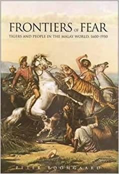 Book Frontiers of Fear: Tigers and People in the Malay World, 1600-1950 (Yale Agrarian Studies Series)