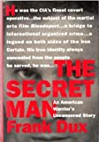 The Secret Man: An American Warrior's Uncensored Story 1st edition by Dux, Frank (1996) Hardcover