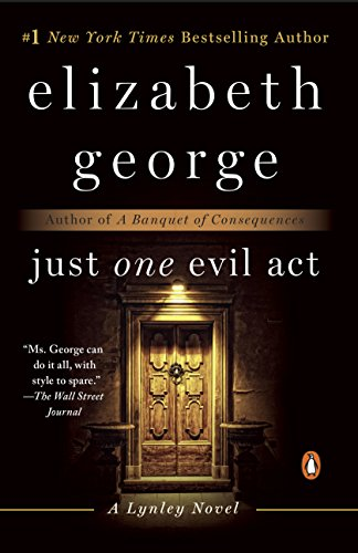 Just One Evil Act: A Lynley Novel (Inspector Lynley Book 18) by [George, Elizabeth]