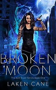 Broken Moon: An Urban Fantasy Wolf Shifter Series (Kait Silver Book 1) (English Edition)