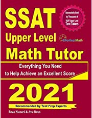 SSAT Upper Level Math Tutor: Everything You Need to Help Achieve an Excellent Score