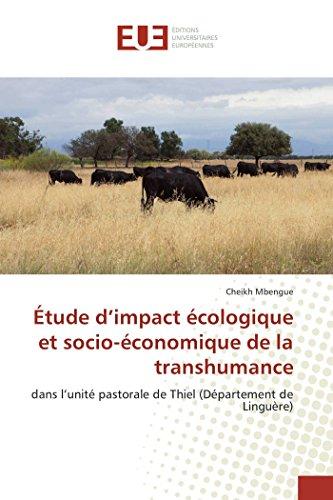 Étude d'impact écologique et socio-économique de la transhumance: dans l'unité pastorale de Thiel (Département de Linguère) (French Edition)