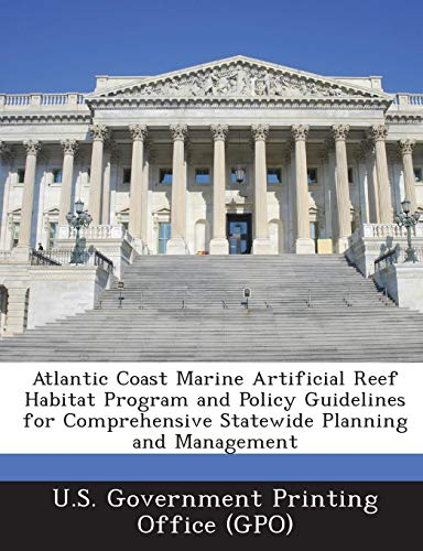 (Atlantic Coast Marine Artificial Reef Habitat Program and Policy Guidelines for Comprehensive Statewide Planning and Management)