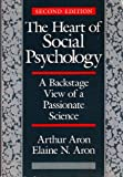 The Heart of Social Psychology : A Backstage View of a Passionate Science, Aron, Arthur and Aron, Elaine N., 0669211443