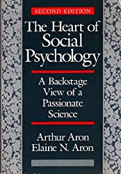The Heart of Social Psychology: A Backstage View of a Passionate Science