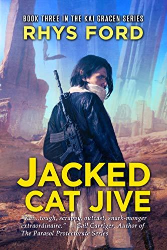Jacked Cat Jive (The Kai Gracen Series Book 3) ()