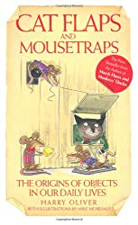 Cat Flaps and Mousetraps: The Origins of Objects in Our Daily Lives