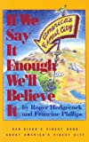 If We Say It Enough We'll Believe It, Roger Hedgecock and Francine Phillips, 0942259076