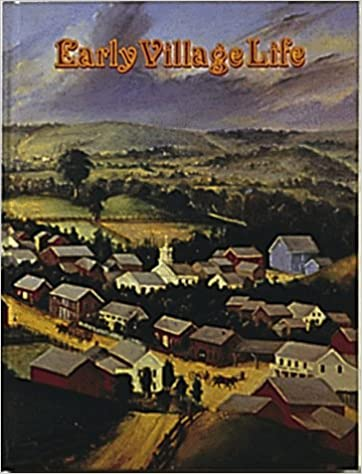 Early Village Life (Early Settler Life Series)