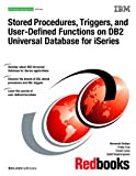 Stored Procedures, Triggers and User Defined Functions on DB2 Universal Database for ISeries, Hernando Bedoya, 0738496561