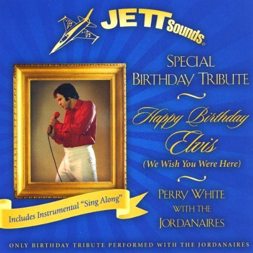 Happy Birthday Elvis (We Wish You Were Here) By Perry