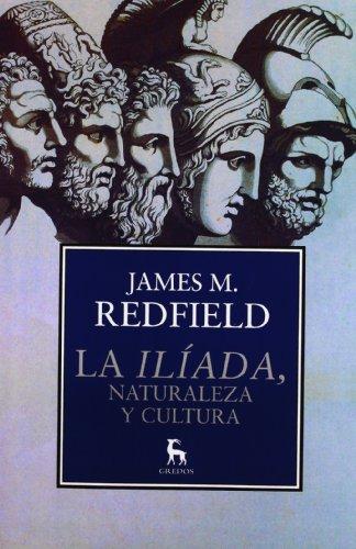 La iliada, naturaleza y cultura (VARIOS GREDOS) por JAMES M. REDFIELD