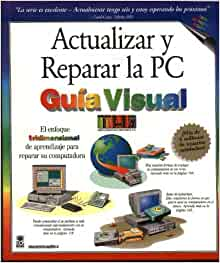 Actualizar y reparar la PC guía visual: Ruth Maran, Paul