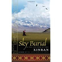 Sky Burial: An Epic Love Story of Tibet by Xinran, Xinran (2005) Hardcover