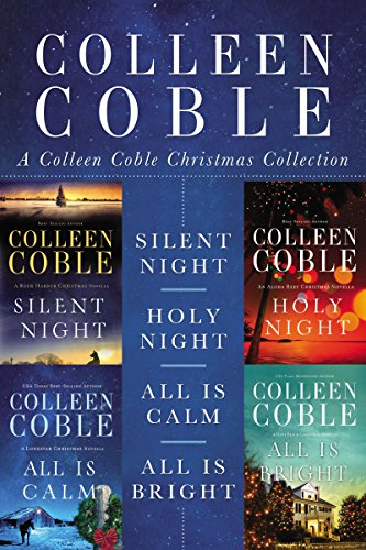 A Colleen Coble Christmas Collection: Silent Night, Holy Night, All