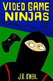 Video Game Ninjas (Cool Adventure Book for Kids 9-12)