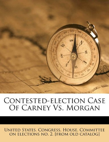 Contested-election case of Carney vs. Morgan PDF