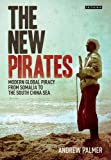 img - for The New Pirates: Modern Global Piracy from Somalia to the South China Sea book / textbook / text book