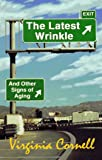 img - for The Latest Wrinkle: And Other Signs of Aging book / textbook / text book