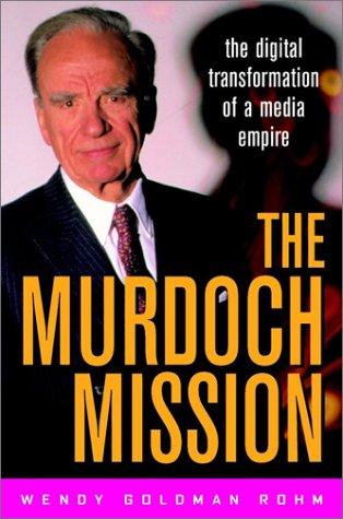 Download The Murdoch Mission: The Digital Transformation of a Media Empire pdf epub