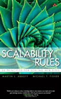 Scalability Rules: 50 Principles for Scaling Web Sites Front Cover