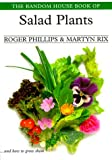 The Random House Book of Salad Plants, Roger Phillips and Martyn Rix, 0375751955