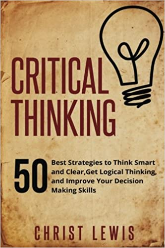 Amazon com  Your Deceptive Mind  A Scientific Guide to Critical     Assessing Critical Thinking in Elementary Schools  Meeting the Common Core  Rebecca Stobaugh                 Amazon com  Books
