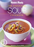"""Essential Soup Cookbook (""""Australian Women's Weekly"""" Home Library)"""