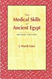 img - for The Medical Skills of Ancient Egypt by J. Worth Estes (1993-02-01) book / textbook / text book
