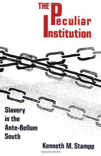 - Peculiar Institution: Slavery in the Ante-Bellum South