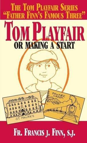 Tom Playfair: Or Making a Start by Francis J. Finn S.J. (2001-01-02)