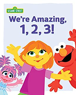 We're Amazing, 1, 2, 3! (Sesame Street) by [Kimmelman, Leslie]